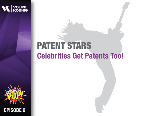 Ep #9: Patent Stars- Celebrities Get Patents Too