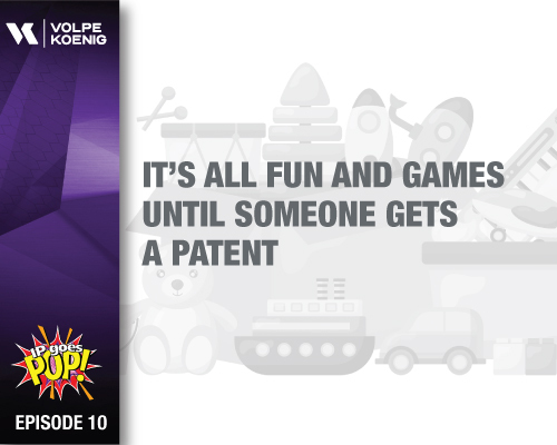 Ep 10: It's All Fun and Games Until Someone Gets a Patent